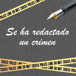 Se ha redactado un crimen