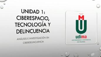 Unidad 1. Ciberespacio, Tecnología y Delincuencia